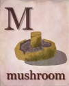 M is for Mushroom